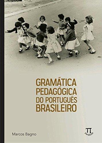 Gramática Pedagógica do Português Brasileiro, livro de Marcos Bagno