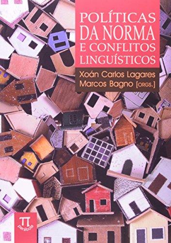 Políticas da Norma e Conflitos Linguísticos, livro de Xoán Lagares, Marcos Bagno (Orgs.)