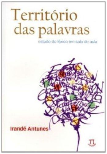 TERRITORIO DAS PALAVRAS, livro de ANTUNES, IRANDÉ