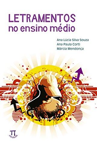 Letramentos no Ensino Médio, livro de Ana Paula Corti, Ana Lúcia Silva Souza, Márcia Mendonça