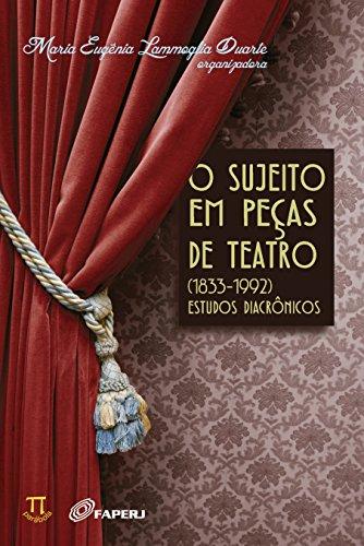 O Sujeito em Peças de Teatro (1833-1992). Estudos Diacrônicos, livro de Maria Eugênica Lammoglia Duarte