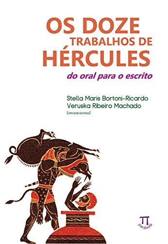 Os Doze Trabalhos de Hércules. Do Oral Para o Escrito- Volume I, livro de