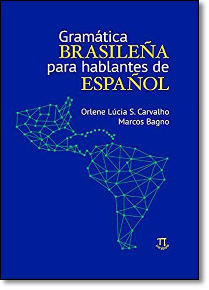 Gramática Brasilena Para Hablantes de Espanol, livro de Orlene Lúcia de Sabóia Carvalho