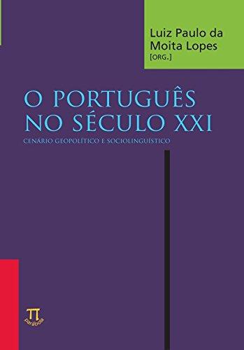 Português no Século XXI. Cenário Geopolítico e Sociolinguístico, livro de Luiz Paulo da Moita Lopes