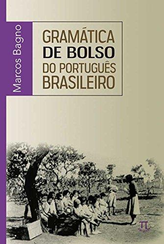 Gramática de Bolso do Português Brasileiro, livro de Marcos Bagno