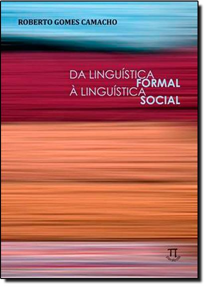 Da Linguística Formal a Linguística Social, livro de Roberto Gomes Camacho