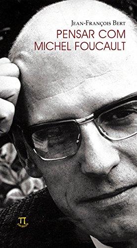 Pensar com Michel Foucault, livro de Jean-François Bert