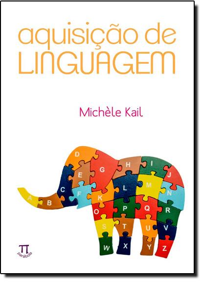 Aquisição de Linguagem, livro de Michèle Kail