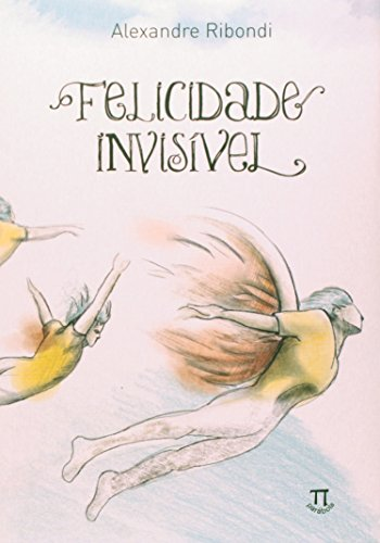 Felicidade Invisível, livro de Alexandre Ribondi