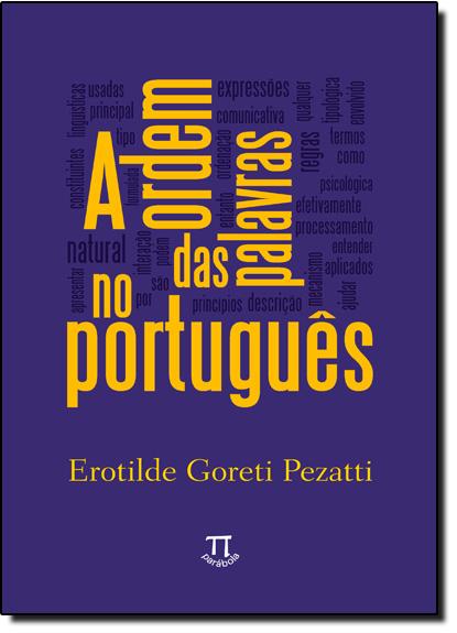 Ordem das Palavras no Português, A, livro de Erotilde Goreti Pezatti