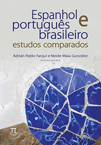 Espanhol e Português Brasileiro. Estudos Comparados, livro de Adrían Pablo Fanjul, Neide Maia González