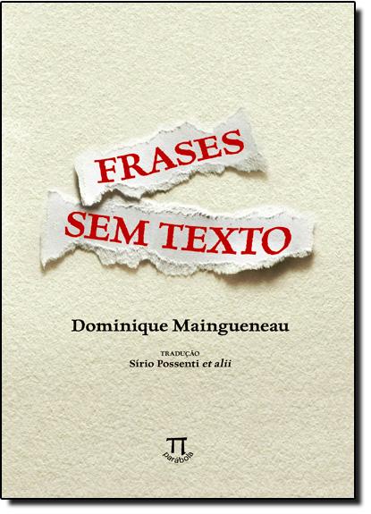 Frases Sem Texto, livro de Dominique Maingueneau