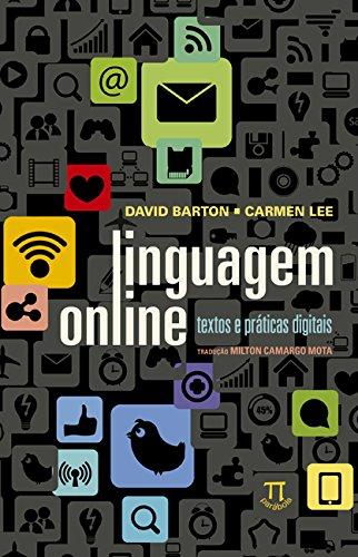 Linguagem Online. Textos e Práticas Digitais, livro de David Barton, Carmen Lee