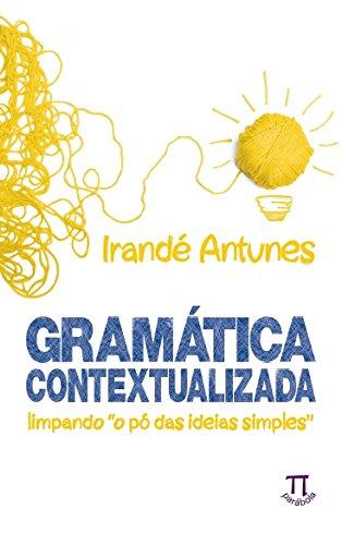 Gramática Contextualizada, livro de Irandé Antunes