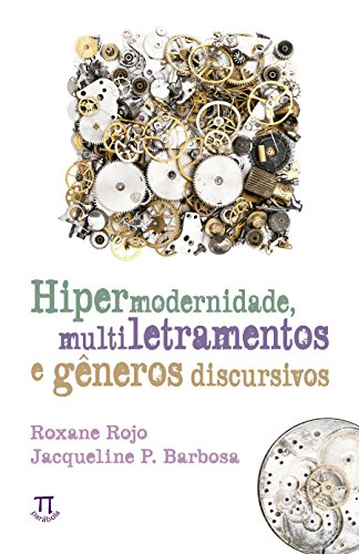 Hipermodernidade, Multiletramentos e Gêneros Discursivos, livro de Roxane Rojo, Jacqueline Peixoto Barbosa