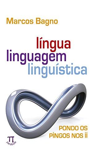 Língua, Linguagem, Linguística. Pondo os Pingos Nos - Volume II, livro de Marcos Bagno