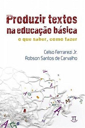 Produzir Textos na Educação Básica. O que Saber, Como Fazer, livro de Celso Ferrarezi Jr., Robson Santos de Carvalho