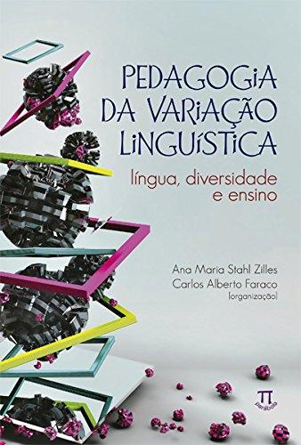 Pedagogia da Variação Linguística . Língua, Diversidade e Ensino, livro de Ana Maria Stahl Zilles, Carlos Alberto Faraco