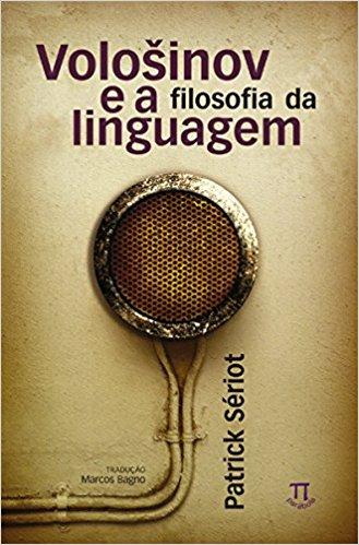 Volosinov e a Filosofia da Linguagem, livro de Patrick Sériot