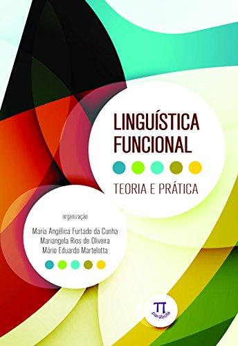 Linguística funcional. Teoria e prática - Volume 1, livro de Mariangela Rios de Oliveira, Mário Eduardo Martelotta [org.] Maria Angélicafurtado da Cunha