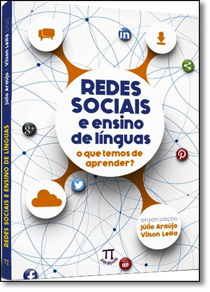 Redes Sociais e Ensino de Línguas: O Que Temos de Aprender?, livro de Júlio Araújo