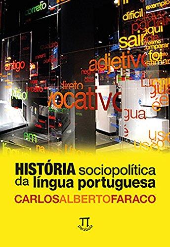 História Sociopolítica da Língua Portuguesa, livro de Carlos Alberto Faraco
