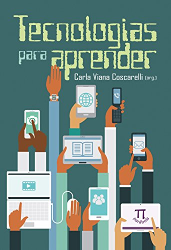Tecnologias Para Aprender, livro de Carla Viana Coscarelli