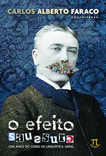 O Efeito Saussure. Cem Anos do Curso de Linguística Geral, livro de Vários Autores