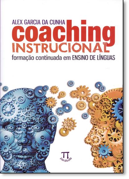 Coaching Instrucional: Formação Continuada em Ensino de Línguas - Vol.54 - Série Estratégias de Ensino, livro de Alex Garcia da Cunha