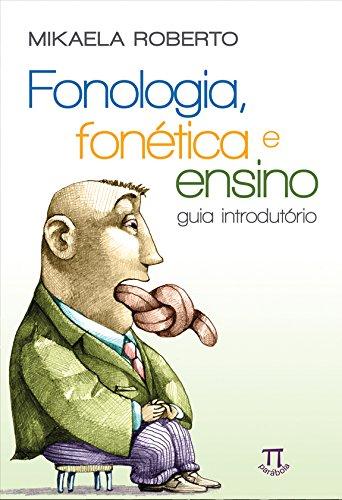 Fonologia, Fonética e Ensino. Guia Introdutório, livro de Mikaela Roberto