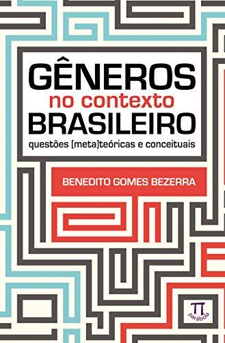 Gêneros no Contexto Brasileiro. Questões (Meta)Teóricas e Conceituais, livro de Benedito Gomes Bezerra