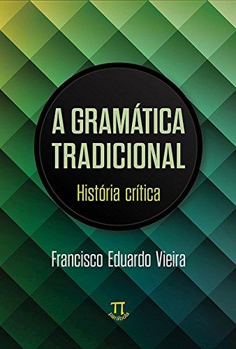 Gramática Tradicional - História Crítica, livro de Francesco Vieira