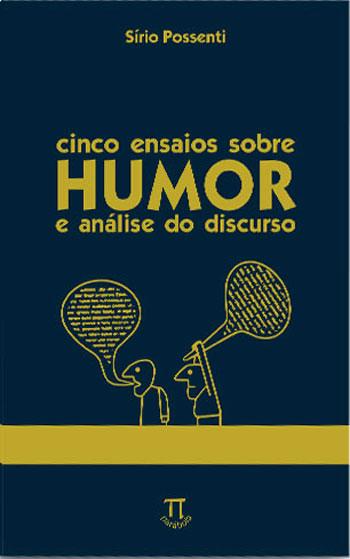 Cinco Ensaios Sobre Humor e Análise do Discurso, livro de Sírio Possenti