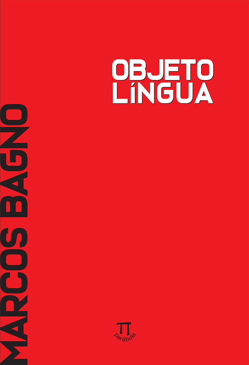 Objeto língua - inéditos e revisitados, livro de Marcos Bagno