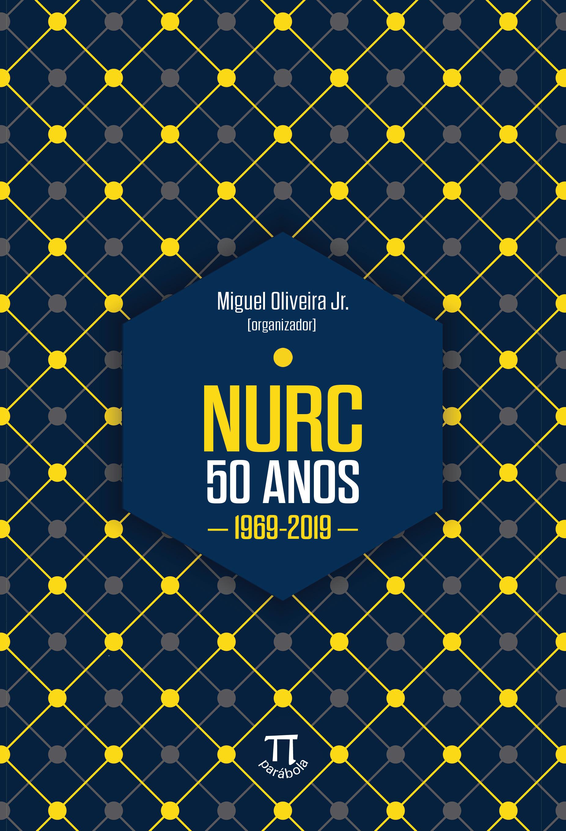 NURC - 50 anos, livro de Miguel Oliveira Jr. (org.)