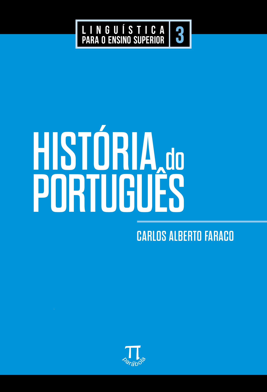 História do português, livro de Carlos Alberto Faraco