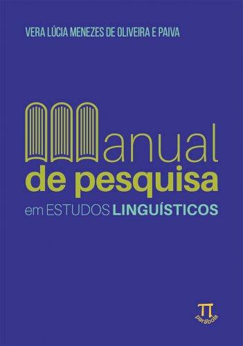 Manual de pesquisa em estudos linguísticos, livro de Vera Lúcia Menezes de Oliveira e Paiva