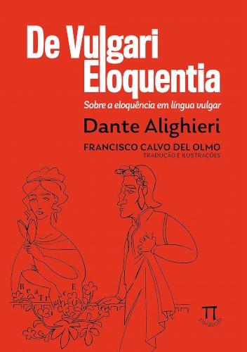 De Vulgari Eloquentia - sobre a eloquência em língua vulgar, livro de Dante Alighieri