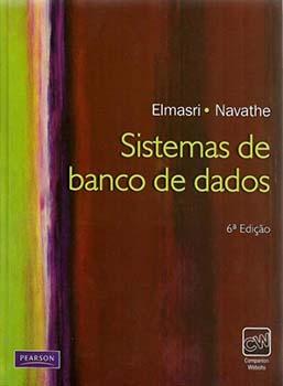 Sistemas de banco de dados - 6ª edição, livro de Ramez Elmasri, Shamkant B. Navathe