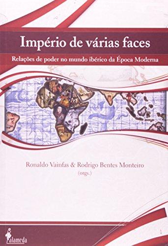 Império de várias faces - Relações de poder no mundo ibérico da Época Moderna, livro de Ronaldo Vainfas, Rodrigo Bentes Monteiro (Orgs.)