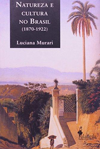 Natureza e Cultura no Brasil (1870-1922), livro de Luciana Murari
