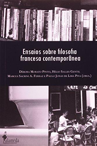 Ensaios sobre a filosofia francesa contemporânea, livro de Débora Morato Pinto, Hélio Salles Gentil, Marcus Sacrini A. Ferraz, Paulo Jonas de Lima Piva (Orgs.)