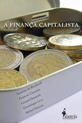 Finança Capitalista, A, livro de Suzanne de Brunhoff, François Chesnais, Gérard Duménil, Domenique Lévy, Michel Husson
