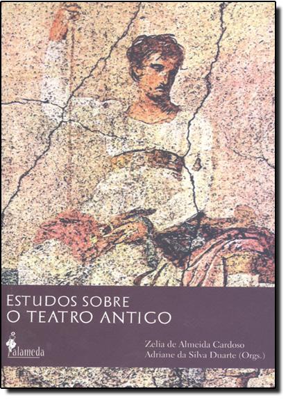 Estudos Sobre o Teatro Antigo, livro de Zélia de Almeida Cardoso