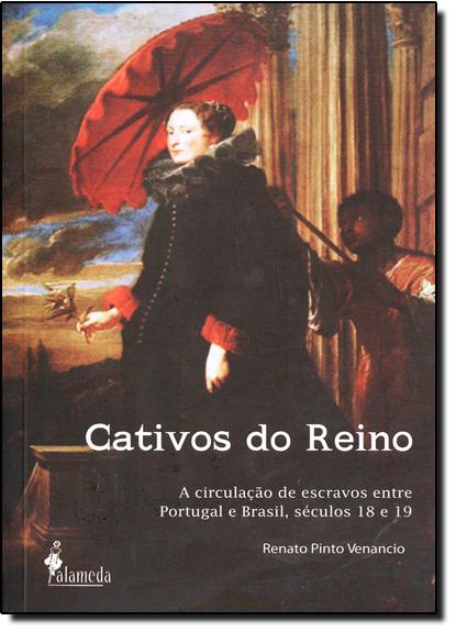 Cativos do Reino, livro de Renato Pinto Venâncio