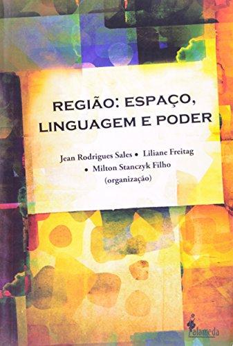 Região: Espaço, linguagem e poder, livro de Jean Rodrigues, Liliane Freitag, Milton Stanczyk Filho (Orgs.)