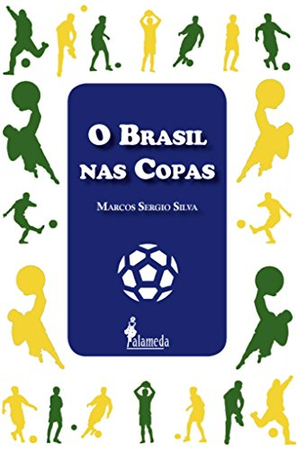 O Brasil nas Copas, livro de Marcos Sergio Silva