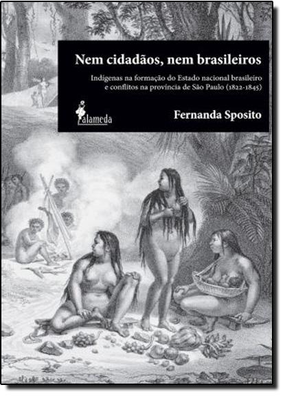 Nem Cidadãos, Nem Brasileiros, livro de Fernanda Sposito