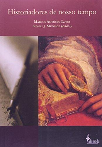 Historiadores do nosso tempo, livro de Marcos Antônio Lopes, Sidnei Munhoz (Orgs.)
