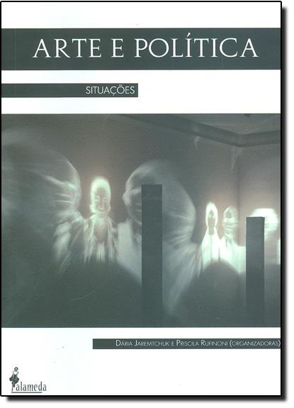 Arte e Política: Situações, livro de Dária Jeremtchuk